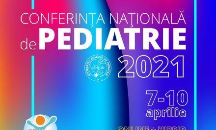 Conferința Națională de Pediatrie ediția 2021 va avea loc în perioada 7-10 aprilie